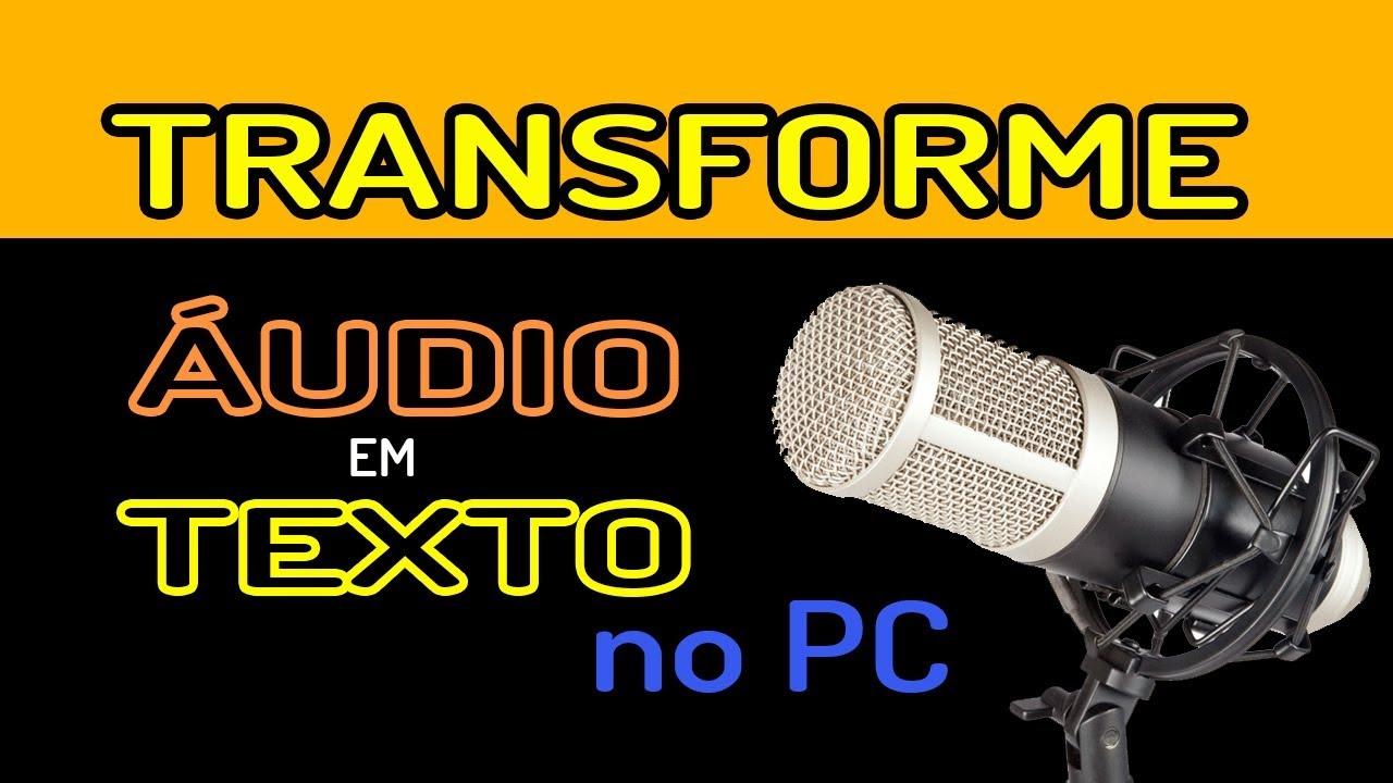 PC TRANSFORMA ÁUDIO EM TEXTO FÁCIL - YouTube