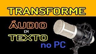 PC TRANSFORMA ÁUDIO EM TEXTO FÁCIL
