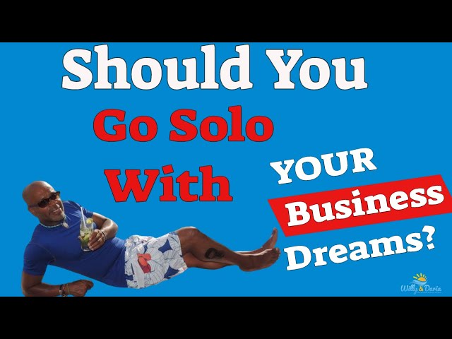 Going Solo With Your  Dreams