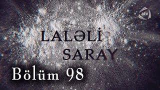 Laləli Saray (98-ci bölüm)