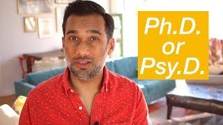 Should I get a Ph.D. or Psy.D. in psychology?