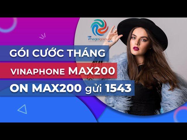 Hướng dẫn đăng ký Gói cước 4G VINAPHONE tháng - CHUYÊN ĐỀ GÓI MAX200 VINAPHONE
