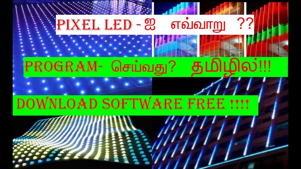 How To Programming Pixel Led And Download And Use Led Edit 2018 For Tamil Youtube