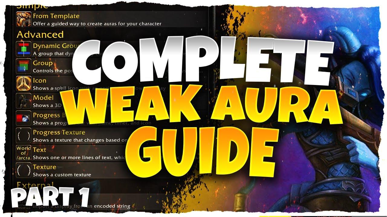Download COMPLETE WEAK AURA ADDON GUIDE PART 1 -- WORLD OF WARCRAFT