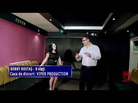 Bobby Rostas - 9 vieti VIDEO NOU 2014