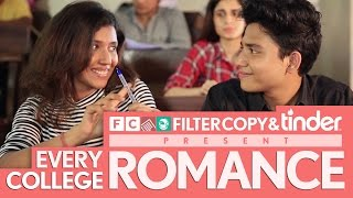 FilterCopy | Every College Romance | Feat. Tinder