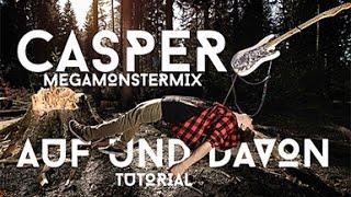 Casper Auf und Davon Megamonstermix Gitarren tutorial mit Chords