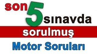 Son 5 Sınavda Sorulan Motor Soruları Ve Çözümleri