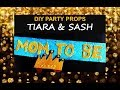 DIY Party Props; How to make a party Crown/ Tiara; How to make a Sash