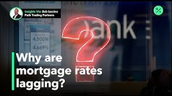 Three reasons mortgage rates aren't as low as interest rates