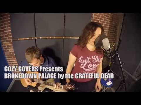 COZY COVERS presents: Brokedown Palace by the Grateful Dead