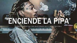 ENCIENDE LA PIPA - BASE DE RAP / HIP HOP INSTRUMENTAL USO LIBRE (PROD BY LA LOQUERA 2020)