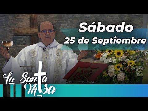 MISA DE HOY, Sabado 25 De Septiembre De 2021 - Cosmovision