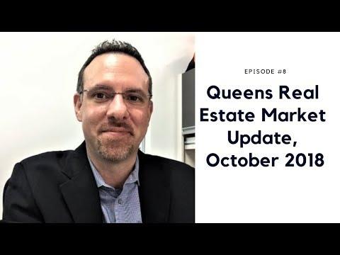 EP #8 Queens Real Estate Market Update, October, 2018!