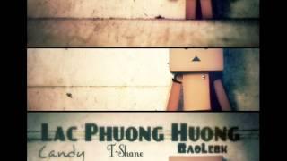 Lạc Phương Hướng - BảoLêbk ft T-Shane n' Candy.