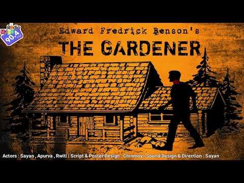 #RadioMilan | The Gardener |  Edward Fredrick Benson | #horror #mystery