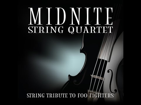 Everlong MSQ Performs Foo Fighters by Midnite String Quartet