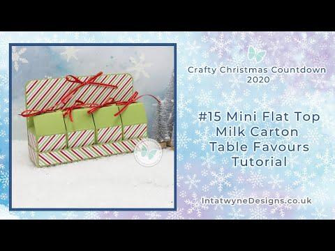 Crafty Christmas Countdown - #15 Mini Flat Top Milk Carton Table Favours Set Tutorial