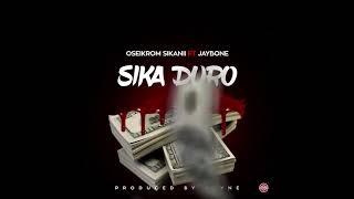 Oseikrom Sikanii ft Jaybone -  Sika Duro (Audio Slide).mp3