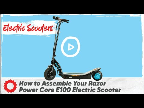 How To Assemble The Razor Power Core E100 Electric Scooter