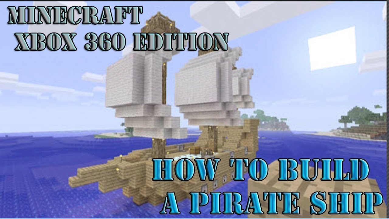 How To Build A Pirate Ship - Minecraft Xbox 360 Edition - YouTube
