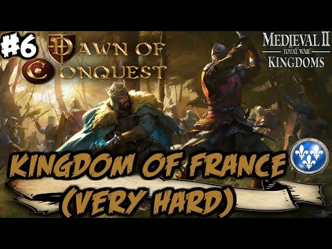 Dawn Of Conquest - M2: TW - Kingdom Of France Very Hard Campaign #6
