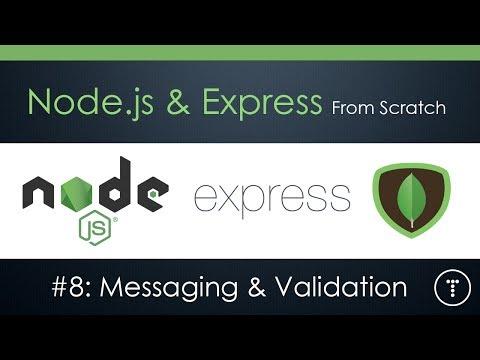 Node.js & Express From Scratch [Part 8] - Messaging & Validation