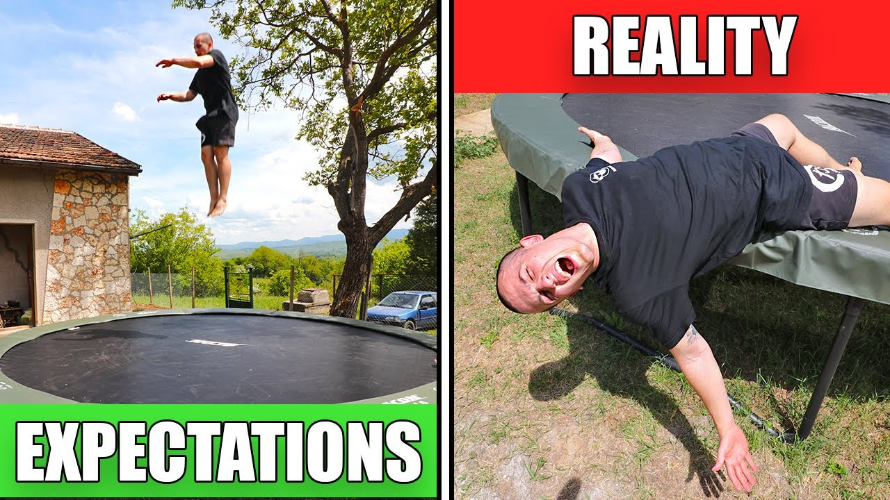 Trampoline - Expectations vs Reality