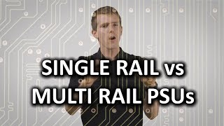 Single Rail vs Multi Rail PC Power Supplies as Fast As Possible