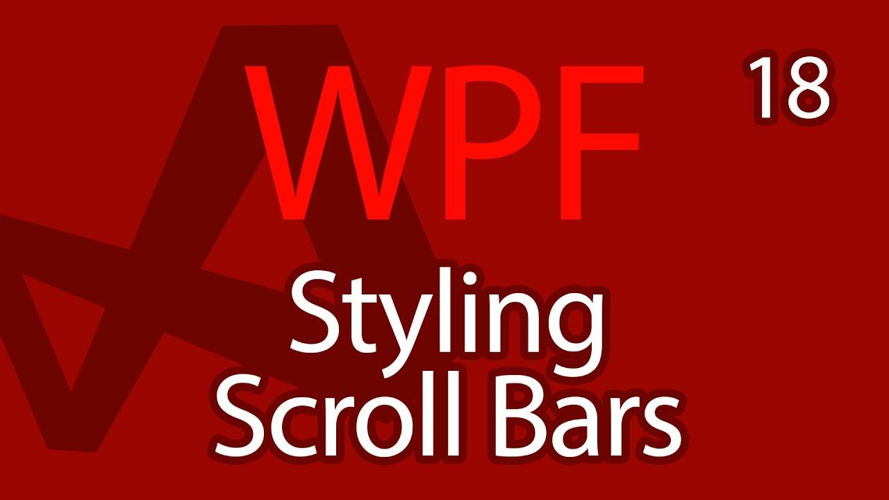 C# WPF UI Tutorials: 18 - Styling Scrollbars Custom