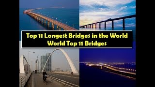 Top 11 Longest Bridges in the World -  World Top 11 Bridges