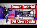 Dil Chori Sada Ho Gaya Dance Tutorial Video | Yo Yo Honey Singh | Ajay Poptron | Step by Step