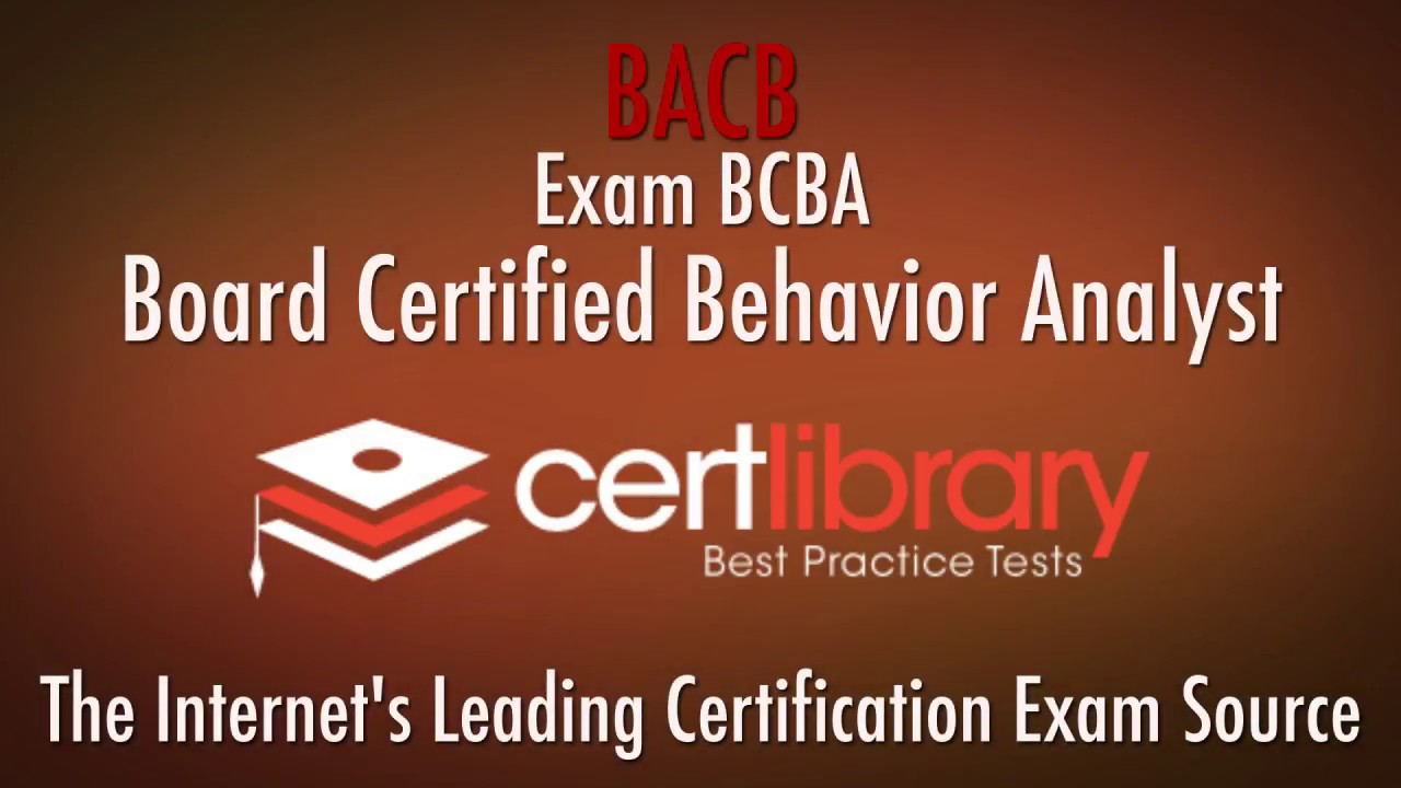 Bcba Bacb Certification Practice Test 2018 Certlibrary