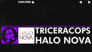 Repeat youtube video [Dubstep] - Halo Nova - Triceracops [Monstercat Release]