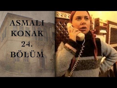 ASMALI KONAK 24. Bölüm