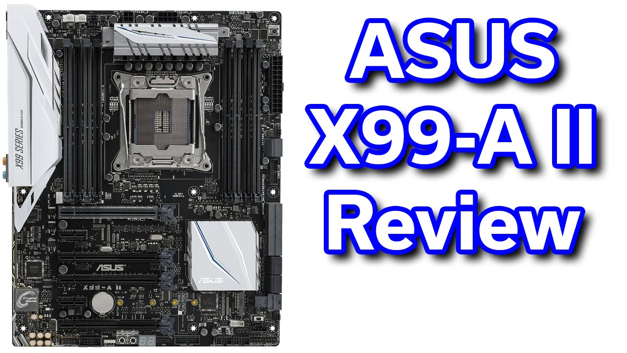 ASUS X99-A II - Review / Best Value i7-6800K Motherboard