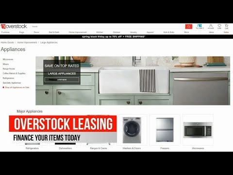 OVERSTOCK WITH PROGRESSIVE LEASING, FINANCE FURNITURE, APPLIANCES,ELECTRONICS,AUTO