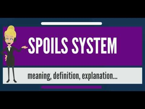 What is SPOILS SYSTEM? What does SPOILS SYSTEM mean? SPOILS SYSTEM meaning & explanation