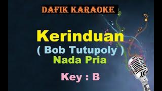 Kerinduan (Karaoke) Bob Tutupoly Nada Pria/Cowok Male Key B Lagu Nostalgia Tembang Kenangan