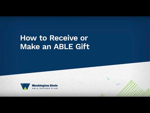 How to Receive or Make an ABLE Gift - Washington State ABLE Savings Plan