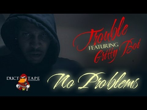 "Trouble ft Gritty Boi ""NO PROBLEMS"""