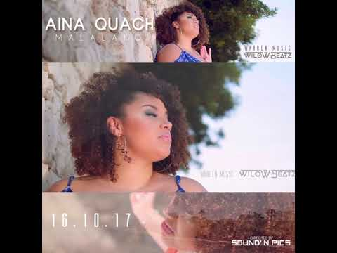 TEASER 1 : AINA QUACH - MALALAKO