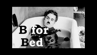 Charlie Chaplin ABCs - B for Bed