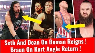 Seth And Dean On Roman Reigns Viral Infection Braun On Kurt Angle Return Roman Reigns Out from tlc