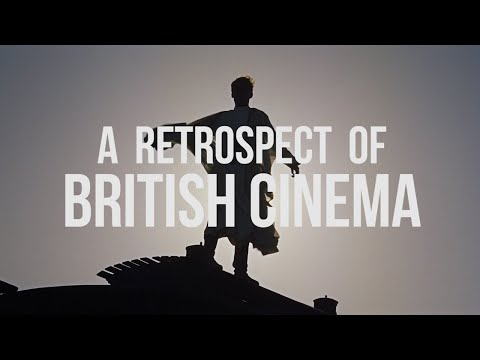 A Retrospect Of British Cinema