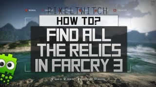 How To? - Find Relics in FarCry 3.