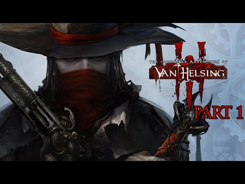 The Incredible Adventures of Van Helsing III Walkthrough Part 1 (No Commentary) |