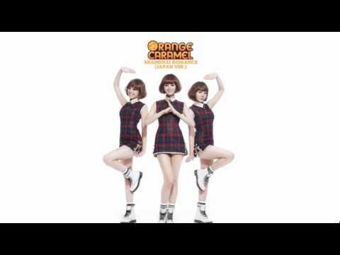 Orange Caramel - Shanghai Romance (Japan Ver.)