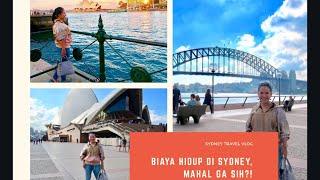 Sydney Travel Vlog - Biaya Hidup di kota Sydney Australia #Part 1 - CIRCULAR QUAY