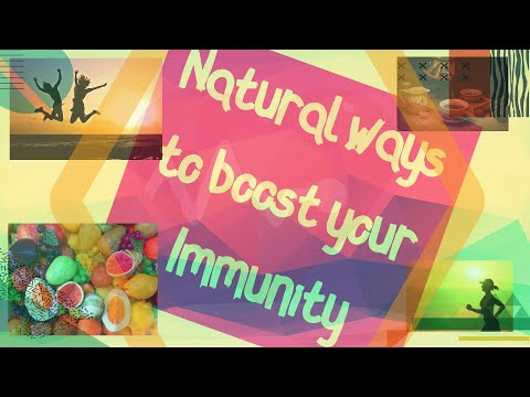 Immunity Boosting - HOW TO BOOST YOUR IMMUNE SYSTEM NATURALLY